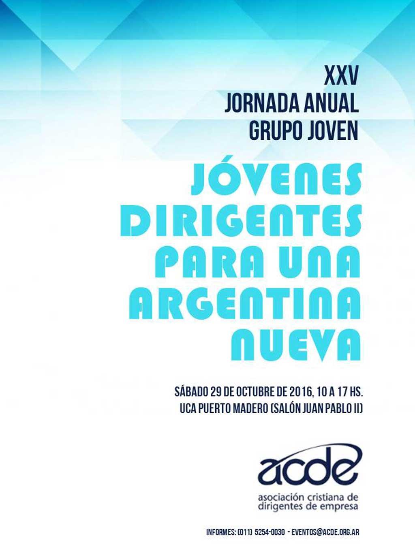 XXV JORNADA ANUAL DEL GRUPO JOVEN ACDE. S�bado 29 de octubre de 2016 - UCA Puerto Madero